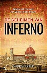 De geheimen van Inferno. Saskia Balmaekers, is Nederlands grootste Italiëkenner en sinds haar studie Italiaans helemaal thuis in Florence. Zij neemt je mee naar de wereld van Dante, naar zijn Florence - met cultuur, spannende verhalen, wetenswaardigheden en tips om de stad écht te leren kennen.     http://www.bruna.nl/boeken/de-geheimen-van-inferno-9789401601184
