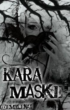 "Read ""KARA MASKE - 10.Bölüm-Selene-"" #wattpad #fantasy"