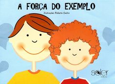 A força do exemplo by Mª João Palma via slideshare Great Books, My Books, Fairy Tales For Kids, Responsive Classroom, Leader In Me, Educational Games, Games For Kids, School, Children