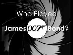 Which Actor Played James Bond In Each Film?