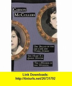THE BALLAD OF THE SAD CAFE and Other Stories Carson McCULLERS ,   ,  , ASIN: B000KZMH74 , tutorials , pdf , ebook , torrent , downloads , rapidshare , filesonic , hotfile , megaupload , fileserve