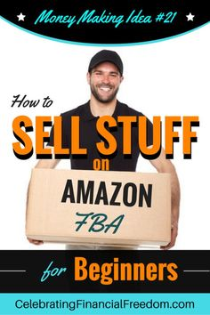 How to Sell Stuff on Amazon FBA for Beginners- Money Making Idea #21 | Be an Amazon FBA seller using amazon fulfillment services | everything to get started