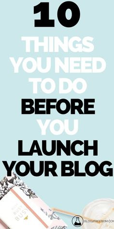 What to do before you launch or ASAP! These tips are must do item for every new blogger. #blog #launch #entrepreneur Creative Business, Business Tips, Business Quotes, Interesting Blogs, Thing 1, Youtube Money, Blogger Tips, Make Money Blogging, Saving Money
