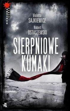 Robert Ostaszewski: Sierpniowe kumaki - http://lubimyczytac.pl/ksiazka/138899/sierpniowe-kumaki