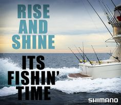 Rise and shine, it's fishing time!