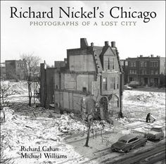 Richard Nickel's Chicago. A book about the great Chicago photographer who was killed while photographing the old Chicago Stock Exchange when it was being demolished. Artifacts from the old Chicago Stock Exchange are now a prominent part of the Art Institute of Chicago's collections.