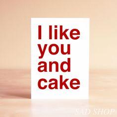 Funny Birthday Card - Funny Anniversary Card - Sweet Kitchen Art - I like you and cake, via Etsy.