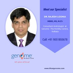Today let us introduce you to Dr. Rajesh Loonia - MBBS, MS, M.Ch. He is a renowned Andrologist and Urologist with many years of experience to his credit. He is attached to Genome The Fertility Centre as a Consultant #Andrologist. A meritorious scholar Dr. Rajesh completed his MS in 2006. He has finished his M.Ch in Urology and #Andrology from Institute of post graduate medical education and research, Kolkata. Call us: +91 9051855678 Visit us: http://www.lifeatgenome.com