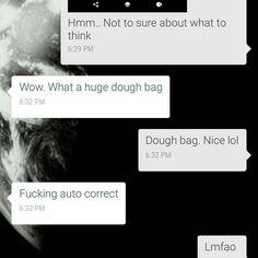 #bestfriendtexts #doughbag #douchebag #autocorrect #fail #lmfaoo by lovelybrey