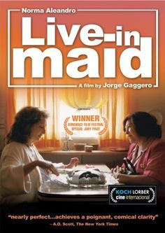 """Cama adentro [Live-in Maid] - Jorge Gaggero 2004 -- """"When Buenos Aires is plunged into an economic meltdown, Bebe faces crises and is unable to pay her longtime maid, Dora. The two realize that in order to survive, they must put aside their class resentments."""""""