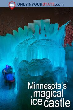 Travel   Minnesota   Attractions   USA   Natural Wonders   Hidden Gems   Bucket List   Things To Do   Places To Visit   Day Trips   Ice Castle   Stillwater   Outdoor   Adventure   Vacations   Magical   Fairytale   Minnesota Castles   Winter   Family Fun