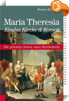 Maria Theresia - Kinder, Kirche und Korsett    ::  Maria Theresia war volksnahe Landesherrin, unerbittliche Erzieherin und Regentin, feinfühlige Ehefrau und Mutter. Abseits von Protokoll und Etikett zeigte sie sich erfreut, verärgert, gerührt, betrübt - mit Einwänden, Rücksichten, Bedenken und Zweifeln, wie sie auch uns manchmal zu schaffen machen. Sie war eine außerordentlich fleißige Briefschreiberin - neben der beruflichen Korrespondenz stand sie auch in regem Kontakt mit ihren Töch...