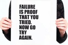 failure is proof you tried