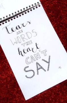 Tears are words that the heart can't say. Tears comes really from your heart but sometimes heart can't say everything so it leaves it to the eyes. Calligraphy Quotes Doodles, Doodle Quotes, Hand Lettering Quotes, Creative Lettering, Bullet Journal Quotes, Bullet Journal Ideas Pages, Bullet Journal Inspiration, Drawing Quotes, Encouragement Quotes