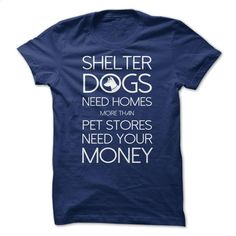 Shelter Dogs T Shirts, Hoodies, Sweatshirts - #tommy #t shirt creator. MORE INFO => https://www.sunfrog.com/Pets/Shelter-Dogs.html?60505