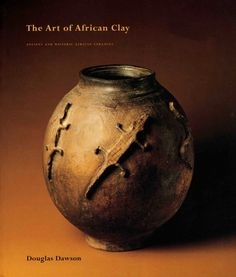 The Art of African Clay: Ancient and Historic African Ceramics - Catalogs - Douglas Dawson Ceramic Tools, Ceramic Clay, Ceramic Pottery, Pottery Art, Statues, African Pottery, Ceramics Projects, Tribal Art, Handmade Pottery