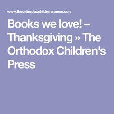 Books we love! – Thanksgiving » The Orthodox Children's Press