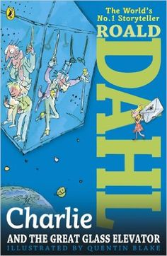 Charlie and the Great Glass Elevator (Charlie Bucket Series) eBook: Roald Dahl, Quentin Blake: Amazon.es: Tienda Kindle