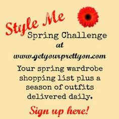 Last day to sign up! ~X-tremely V Style Me Spring Challenge with Get Your Pretty On!