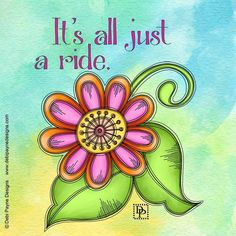 I hope you are enjoying the ride! Doodle Lettering, Hand Lettering, Flower Doodles, Daily Affirmations, I Hope You, Zentangle, Inspirational Quotes, Motivational Sayings, Wise Words