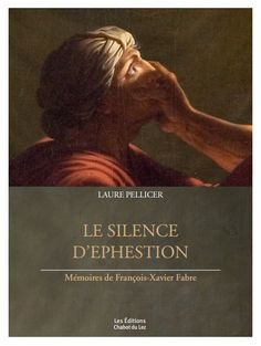 """Les éditions Chabot du Lez vous présentent """"Le silence d'Ephestion"""", par Laure Pellicier"""