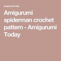 Amigurumi spiderman crochet pattern - Amigurumi Today