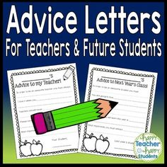 Advice Letters - End of Year Activity - Two fill-in-the-blank Advice Letters, one for Teacher and one for Next Year's Class. Students love to share their idea on how to be an awesome teacher and an awesome student! Their advice responses are often heartfelt AND hilarious.  What a great way End of Year activity!