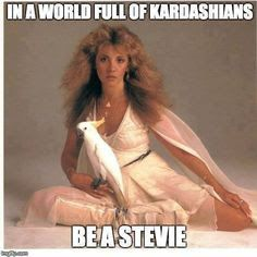 Image result for in a world full of kardashians be a stevie