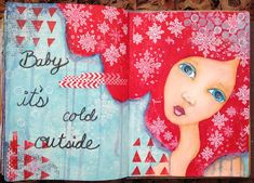 The Gypsy Owl Art Co.: Art Journal - Baby It's Cold Outside