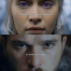 The best way to make alliances is with marriage. Game of thrones season 7, Daenerys Targaryen, Jon Snow, Kit Harington, Emilia Clarke