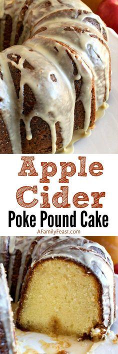 Apple Cider Poke Pound Cake - A Family Feast