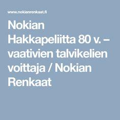 Nokian Hakkapeliitta 80 v. – vaativien talvikelien voittaja / Nokian Renkaat Boarding Pass