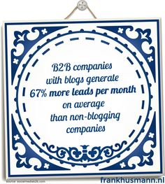 B2B companies with blogs generate 67% more leads per month on average than non-blogging companies