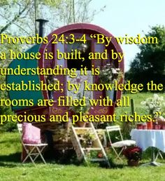 "Proverbs 24:3-4 ""By wisdom a house is built, and by understanding it is established"