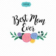 Best Mom Ever SVG file, mom quotes clipart, quotes svg file, mother svg, mom sign, mom decor ID#svgm1 by KalindiPrints on Etsy