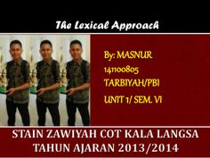 The Lexical Approach (Revision) by Masnur Tanjung via slideshare