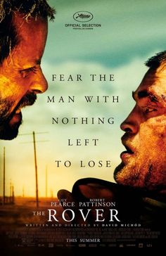 "The Rover Movie Poster  ""Fear the man with nothing to lose"""