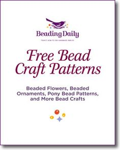 Free Bead Craft Patterns: Beaded Flowers, Beaded Ornaments, Pony Bead Patterns, and More Bead Crafts