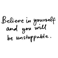 You can! Believe that you can, and it will be real. #selfconfidence #selflove #loveyourself (Image shared by Teresa Spena)