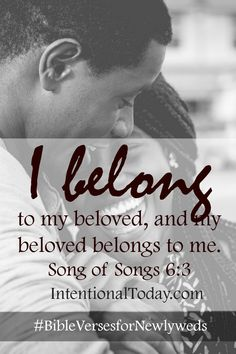 I belong to my beloved and my beloved belongs to me - Song of songs 6:3