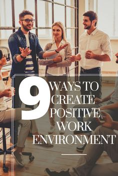 9 Ways To Create A More Positive Work Environment