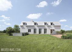 Designer Eleanor Cummings featured in the Summer 2014 issue of MILIEU Country Modern Home, Modern Barn, Hill Country Homes, House Landscape, White Houses, Cottage Homes, Exterior, Mansions, Architecture