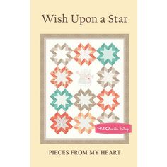 Wish Upon a Star Quilt PatternPieces from my Heart #PH-648 | Fat Quarter Shop