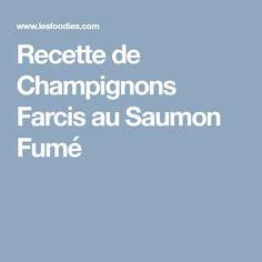 Recette de Champignons Farcis au Saumon Fumé