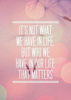 it is not what we hv in life