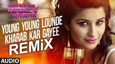 Young Young Lounde Kharab Kar Gayee (Remix) Full AUDIO Song | Ishq Ne Kr...
