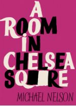 'A Room in Chelsea Square' by Michael Nelson - http://www.lambdaliterary.org/reviews/06/26/a-room-in-chelsea-square-by-michael-nelson/