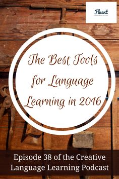 Episode 38: The Best Tools for Language Learning in Spring/Summer 2016 by Fluent Language