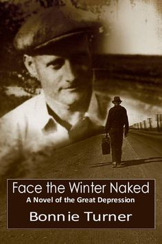 Face The Winter Naked By Bonnie Turner - Historical, literary fiction, post traumatic stress disorder, the great depression, unemployment, womens fiction, epub, mobi, pdf