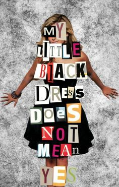My little black dress does not mean yes
